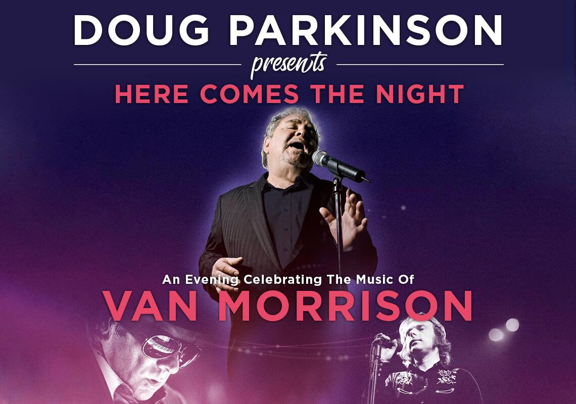 Van Morrison Tour 2020.Doug Parkinson Presents An Evening Celebrating The Music Of